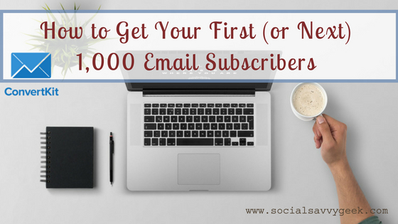How to Get Your First (or Next) 1,000 Email Subscribers