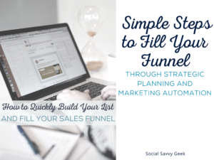 How to Quickly Build Your List and Fill Your Sales Funnel
